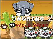Snoring 2 Wild West …